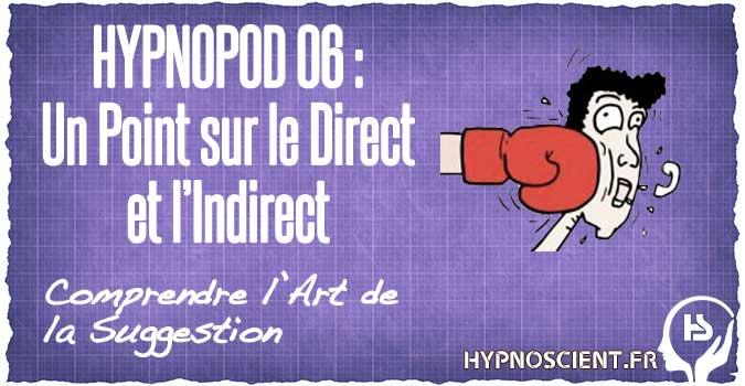 Hypnoscient Podcast Hypnose Un Point sur le Direct et l'Indirect
